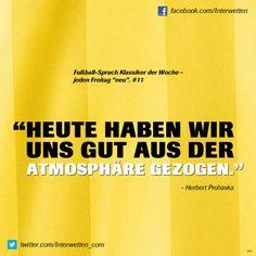 """Fußball-Spruch Klassiker der Woche - jeden Freitag """"neu"""". #11 #FSKdW - """"Heute haben wir uns gut aus der Atmosphäre gezogen"""" - Herbert Prohaska #Interwetten"""