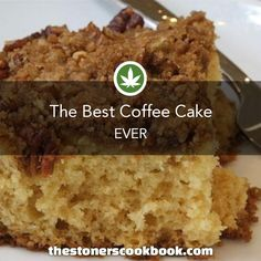 Cannabis Coffee Cake from the The Stoner's Cookbook (http://www.thestonerscookbook.com/recipe/cannabis-coffee-cake)