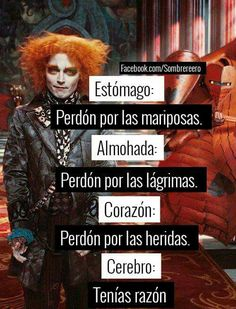 you can be Alice I'll be the mad hatter Sad Love, Love Messages, Spanish Quotes, It Hurts, Nostalgia, Life Quotes, Thoughts, Humor, Feelings