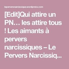 [Edit]Qui attire un PN… les attire tous ! Les aimants à pervers narcissiques – Le Pervers Narcissique – Survivre à l'abus narcissique [#SAN]