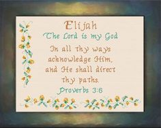 Elijah - Name Blessings Personalized Cross Stitch Design from Joyful Expressions Begotten Son, Proverbs 3, Everlasting Life, Names With Meaning, Cross Stitch Designs, Gifts For Family, Custom Framing, Psalms, Bible Verses