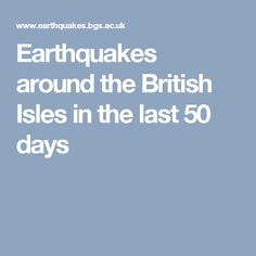 Earthquakes around the British Isles in the last 50 days
