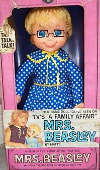 Mrs. Beasley - I bugged my mom so much as an adult asking her what ever happened to my Mrs. Beasley doll that she bought me a new one! She has a home in my living room now.