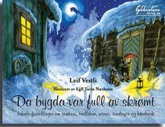 """""""Da bygda var full av skrømt - Lokale fortellinger om spøkeri, trolldom, nisser, tradisjon og håndverk"""" av Leif Vestli"""