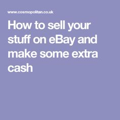 How to sell your stuff on eBay and make some extra cash