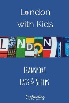 Part 3 of 3 in my London with Kids series. Enjoy London with a few quid left in your pocket & a fire in your belly to plan your next ambitious adventure. via /https/://www.pinterest.com/Captiv8Compass/