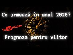 Ce urmează în anul 2020? | Prognoza pentru viitor Youtube, Clock, Entertainment, Watch, Clocks, The Hours, Entertaining