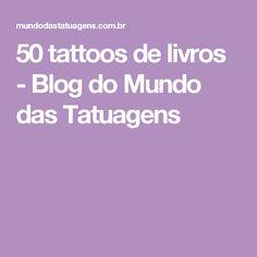 50 tattoos de livros - Blog do Mundo das Tatuagens