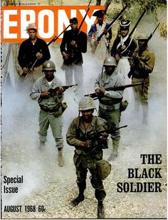 Black Soldiers during the Vietnam War, Ebony magazine, August Black History Facts, Black History Month, Ebony Magazine Cover, Magazine Covers, Ernesto Che Guevara, Sneak Attack, By Any Means Necessary, American Soldiers, American War
