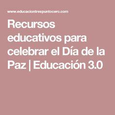 Recursos educativos para celebrar el Día de la Paz   Educación 3.0