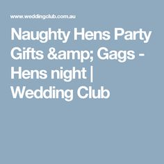 Naughty Hens Party Gifts & Gags - Hens night | Wedding Club