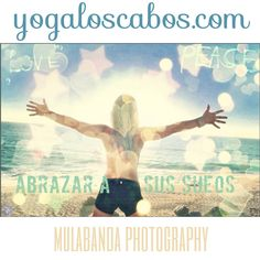 Yogaloscabos.com  Connect with all the Light inside You !  Práctice yoga and enjoy the Best Vacations in Los cabos   Gaby de la Rosa