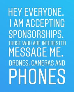 Drones Cameras and Phones are my categories. Those who are interested in sponsoring me message me. Worldwide sponsorships accepted.  #sponsor #sponsorship #drones #smartphone #camera #worldwide #dji #support