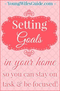 Having clear goals and objectives in my homemaking, broken down by life, yearly, monthly, weekly, and daily goals, helps me to stay on track and to be focused with what I need to accomplish TODAY!
