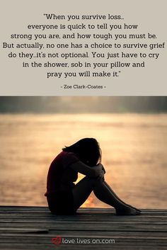 "SO well put.this miscarriage quote from Zoe Clark-Coates expresses her feelings about surviving loss after her miscarriage - ""no one has a choice to survive grief do they -it's not optional. You just have to cry in the shower,sob in your pillow and pray Crying In The Shower, Miscarriage Quotes, Grief Poems, Grief Quotes Child, Grief Quotes Mother, Quotes About Grief, Quotes About Loss, Miss My Mom, Miss You Daddy"