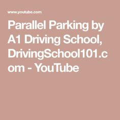 Parallel Parking by A1 Driving School, DrivingSchool101.com - YouTube Parallel Parking, Driving School, Youtube, Driving Training School, Youtubers, Youtube Movies