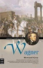 WAGNER HOWARD GRAY14,5 x 22,5 cm. / 224 páginas.Encuadernación rústicaUna aproximación al perfil humano y artístico de los más importantes compositores de todos los tiemposEn esta biografía, Howard Gray traza un profundo retrato de Wagner y presenta un atractivo panorama de su época en el que incluye numerosas referencias artísticas, históricas y políticas. Pocos personajes estuvieron tan enclavados en el centro de la historia y, posiblemente por ello, el lector hallará en este libro la ...