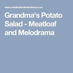 Grandma's Potato Salad - Meatloaf and Melodrama