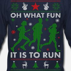 Oh What Fun It Is To Run,  Men's Ugly Christmas Sweatshirt. #crossfit #gift