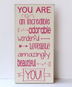 Take a look at this Cream & Pink 'You Are Incredible' Wall Sign on zulily today!