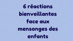 6 réactions bienveillantes face aux mensonges des enfants