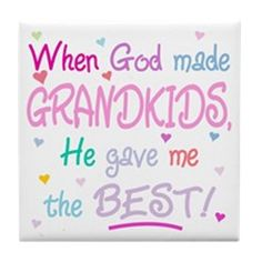 WHEN GOD MADE KIDS, HE GAVE ME THE BEST!!! Wonderful gift for Mom or Grandma on Mother's Day!