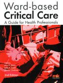 Price, A., Smith, S., & Challiner, A. (Eds.). (2016). Ward-based critical care : A guide for health professionals  (2nd ed.). Keswick: M&K Publishing.