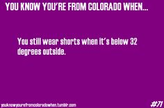 Uh... yeah! And flip-flops until there's actual snow on the ground. Hello!!!  #Colorado