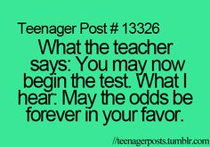 Teenager Posts  @Stephanie Close Close Close Casselman next time you give a test!!