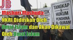 #PilkadaDKI #AntiAhok #TemanAhok Mashuri Mashuda: NKRI Didirikan Oleh Umat Islam dan Akan Dikawal Oleh Umat Islam