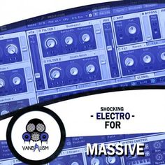 Electro For MASSiVE DiSCOVER | October 09 2016 | 7.48MB 'Electro For Massive' gives you the highest quality Electro style presets ever made. This ultra fr
