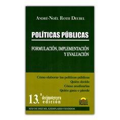 Políticas públicas: formulación, implementación y evaluación – André – Noel Roth Deubel - Ediciones Aurora https://www.librosyeditores.com/tiendalemoine/
