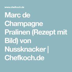Marc de Champagne Pralinen (Rezept mit Bild) von Nussknacker   Chefkoch.de