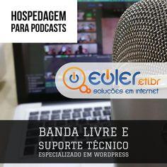 Hospedagem para o seu podcast com banda livre e suporte técnico especializado em WordPress - https://www.euler.eti.br/hospedagem-de-sites/