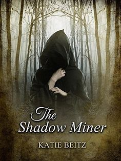 The Shadow Miner by Katie Beitz, http://www.amazon.com/dp/B00K6OPFUU/ref=cm_sw_r_pi_dp_eb07tb0MFAFXB
