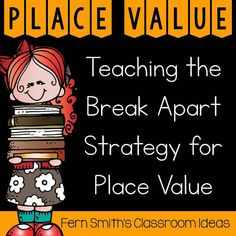 Are You Teaching How to Use the Break Apart Strategy For Place Value? Lessons, Resources, Tips and Freebies to teach the break apart strategy for place value, grade Go Math in your classroom. Place Value Activities, Math Place Value, Place Values, Math Activities, Teaching Time, Help Teaching, Teaching Math, Math Teacher, Teaching Ideas