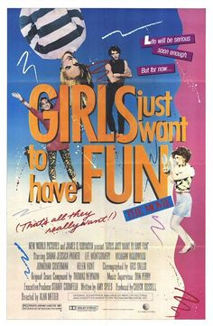 Girls Just Want to Have Fun Movie Poster - Internet Movie Poster Awards Gallery