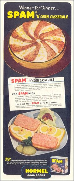 Winner for Dinner.SPAM 'n' Corn Casserole Saturday Evening Post Spam Recipes, Retro Recipes, Old Recipes, Vintage Recipes, Cooking Recipes, Vintage Food, Vintage Ads, Recipies, Gross Food