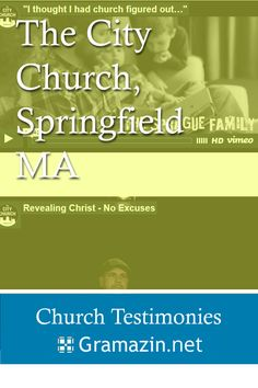 The City Church of Springfield MA has published testimonies.