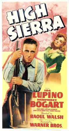 Movie Posters:Film Noir, High Sierra (Warner Brothers, Three Sheet X Image Old Movie Posters, Classic Movie Posters, Cinema Posters, Movie Poster Art, Film Posters, Classic Movies, Vintage Posters, Humphrey Bogart, Bogart And Bacall