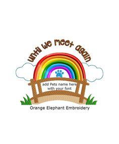 Rainbow Bridge Until We Meet Again Loss of by OrangeElephantEmb