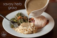 ... Savory Herb Gravy which is simple to make from turkey giblet stock