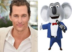 Sing:   Matthew McConaughey as Buster Moon, an optimistic koala