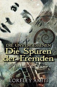Die Spuren der Fremden: Zeitreise-Trilogie durch die Jahre 1952-89 (Die Unvergessenen), http://www.amazon.de/dp/0995676119/ref=cm_sw_r_pi_awdl_xs_ALRtybMSWR6ZX