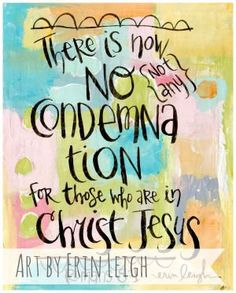 There is now NO CONDEMNATION for those who trust in Christ Jesus, Scripture, scripture art, bible verse art, hand lettering, Christian art, Christian gift, Faith Art, Inspriational wall art, Bible verse wall art, art by erin leigh