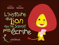 L'histoire du lion qui ne savait pas écrire 100 Books To Read, Fantasy Books To Read, Good Books, Teaching Reading, Free Reading, Martin Baltscheit, French Language Lessons, Book Review Blogs, Thing 1