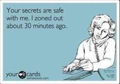 Your secrets are safe with me.