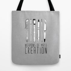 weapons of mass creation Tote Bag by Bianca Green - $22.00 via Society6 - this would make a great gift for any artist or writer!