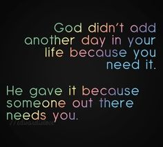 #God gives you life  #serve #others