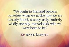 To know one's self, find your True Self,  love urself, become You